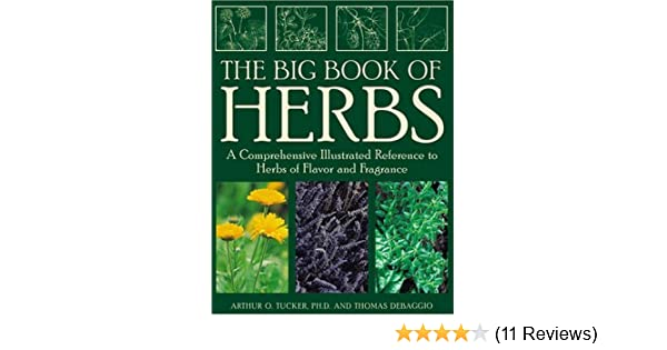 A Comprehensive Reference to Herbs of Flavor and Fragrance The Encyclopedia of Herbs