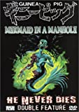 Guinea Pig Mermaid in a Manhole/He Never Dies Double Feature cover.