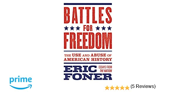 battles for dom the use and abuse of american history eric  battles for dom the use and abuse of american history eric foner randall kennedy 9781784537692 com books