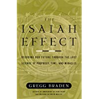 The Isaiah Effect: Decoding Our Future Through the Lost Science of Prophecy