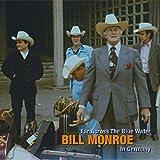 Far Across The Blue Water - Bill Monroe In Germany 1975 & 1989