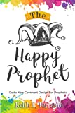 img - for The Happy Prophet: The New Covenant Design for Prophetic People book / textbook / text book