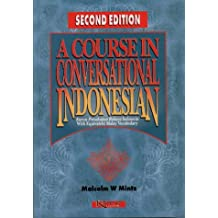 A Course in Conversational Indonesian: With Equivalent Malay Vocabulary