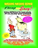 Cheap and Easy! Washing Machine Repair (Cheap and Easy! Appliance Repair...