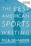 Best American Sports Writing 2016 (The Best American Series ®)