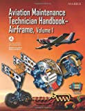 Aviation Maintenance Technician Handbook—Airframe: FAA-H-8083-31 Volume 1 (FAA Handbooks series)