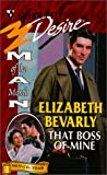 That Boss of Mine, Elizabeth Bevarly, 0373762313