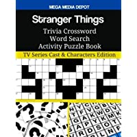 Stranger Things Trivia Crossword Word Search Activity Puzzle Book: TV Series Cast & Characters Edition