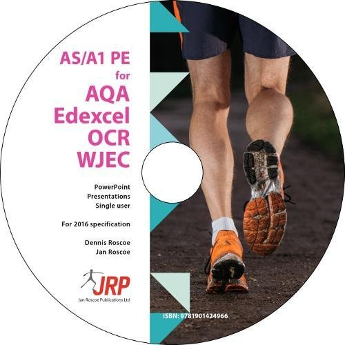AS/A1 PE for AQA/Edexcel/OCR/WJEC Classroom PowerPoint Presentations: Single User, 2016 by Jan Roscoe Publications Ltd
