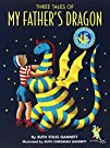 Three Tales of My Father's Dragon, by Ruth Stiles Gannett