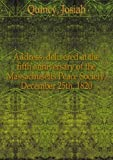 img - for Address, Delivered at the Fifth Anniversary of the Massachusetts Peace Society, December 25th, 1820 book / textbook / text book