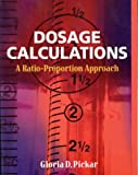 Dosage Calculations: A Ratio- Proportion Approach