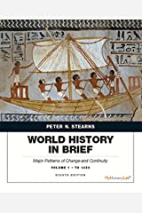World History in Brief: Major Patterns of Change and Continuity, Volume 1: To 1450 (8th Edition) Paperback