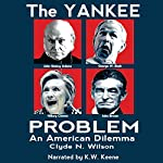 The Yankee Problem: An American Dilemma | Dr. Clyde N. Wilson