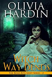 Witch Way Bends (Bend-Bite-Shift Trilogy Book 1)