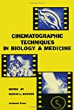 Cinematographic Techniques in Biology and Medicine, , 0121472507
