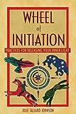 Wheel of Initiation, Julie Tallard Johnson, 1591431115