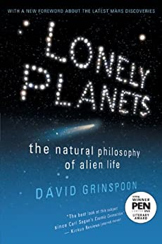 Lonely Planets: The Natural Philosophy of Alien Life by [Grinspoon, David]