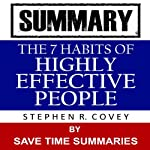 The 7 Habits of Highly Effective People: By Stephen Covey -- Summary | Save Time Summaries