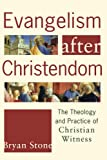 img - for Evangelism after Christendom: The Theology and Practice of Christian Witness book / textbook / text book