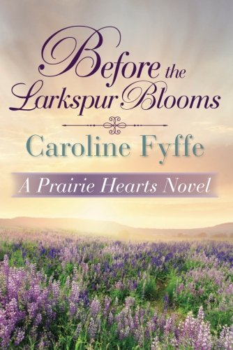 Download Before the Larkspur Blooms (A Prairie Hearts Novel) ebook