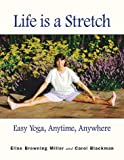 Life Is a Stretch, Carol Blackman and Elise Browning Miller, 1567180671