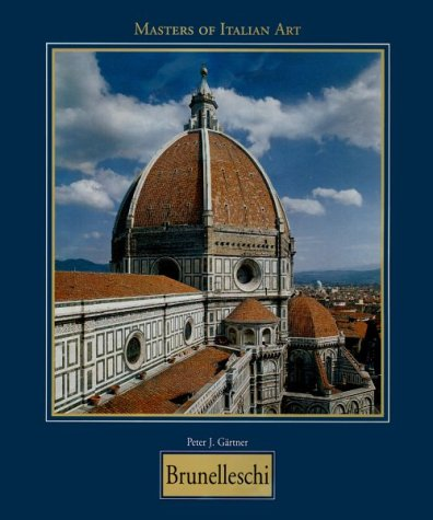 Brunelleschi (Masters of Italian Art Series) (The Dome Of Florence Built By Brunelleschi)