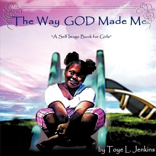 The Way God Made Me: A Self Image Book for Girls pdf epub