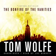 The Bonfire of the Vanities Audiobook by Tom Wolfe Narrated by Joe Barrett