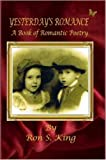 Yesterdays Romance A Book of Romantic P, Julie Zerbe, 1430300132