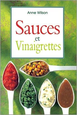 Anne Wilson - Sauces et vinaigrettes