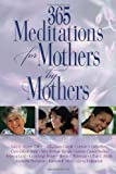 365 Meditations for Mothers by Mothers, Sally D. Sharpe and Hilda Davis-Carroll, 0687492556