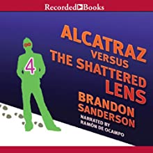 Alcatraz Versus the Shattered Lens Audiobook by Brandon Sanderson Narrated by Ramon De Ocampo
