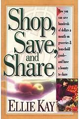 Shop, Save, Share by Ellie Kay (1998-11-03) Mass Market Paperback