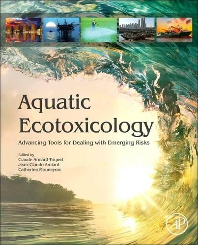 Aquatic Ecotoxicology: Advancing Tools for Dealing with Emerging Risks by Academic Press