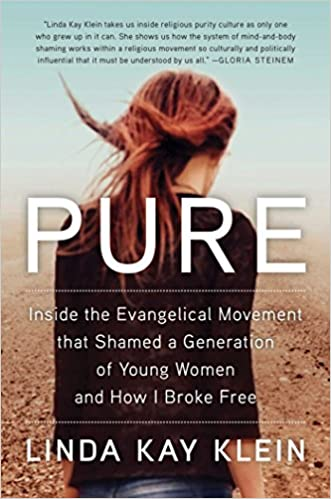 Pure: Inside the Evangelical Movement That Shamed a Generation of Young Women and How I Broke Free Image