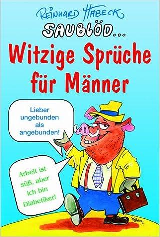 Saublod Witzige Spruche Fur Manner Amazon De Reinhard Habeck
