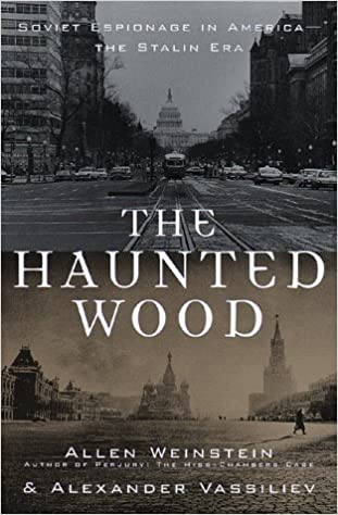 The Haunted Wood: Soviet Espionage in America - The Stalin