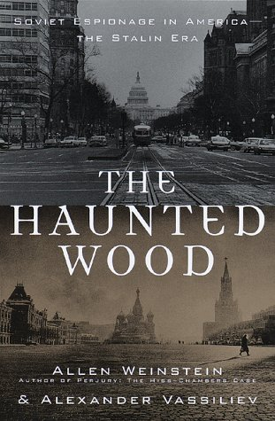 The Haunted Wood: Soviet Espionage in America - The Stalin Era