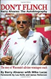 Don't Flinch, Barry Alvarez, 097587697X