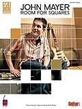 John Mayer - Room for Squares: Transcriptions Supervised by John Mayer