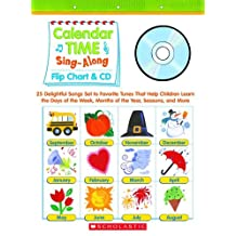 Sing-Along Flip Chart and CD: Calendar Time: 25 Delightful Songs Set to Favorite Tunes That Help Children Learn the Days of the Week, Months of the Year, Seasons, and More