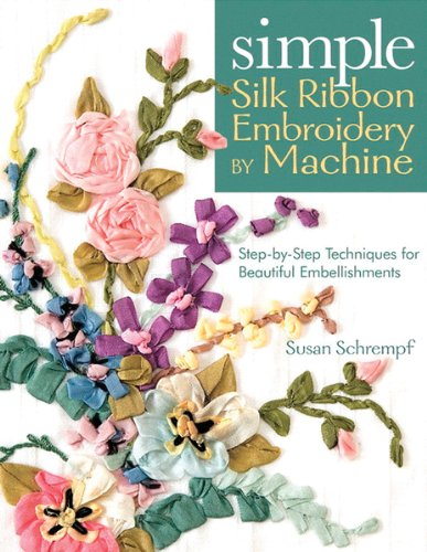 (C & T Publishing-Simple Silk Ribbon Embroidery)