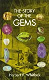 The Story of the Gems, Herbert P. Whitlock, 0486299384