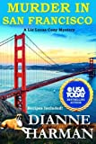 Murder in San Francsico (Liz Lucas Cozy Mystery Series) (Volume 8) by  Dianne Harman in stock, buy online here