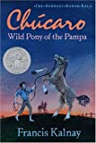 Front cover for the book Chucaro: Wild Pony of the Pampa by Francis Kalnay
