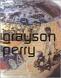 Grayson Perry: Guerrilla Tactics: Amazon.co.uk: Buck, Louisa, Boot ...