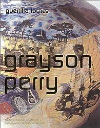 Grayson Perry: Guerrilla Tactics