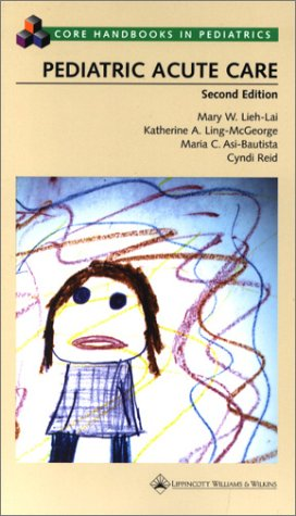 Acute Care Handbook (Pediatric Acute Care (Core Handbook Series in Pediatrics))