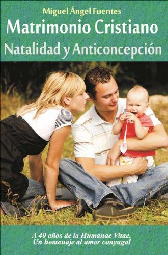 Matrimonio Cristiano, Natalidad y Anticoncepción (Spanish Edition)